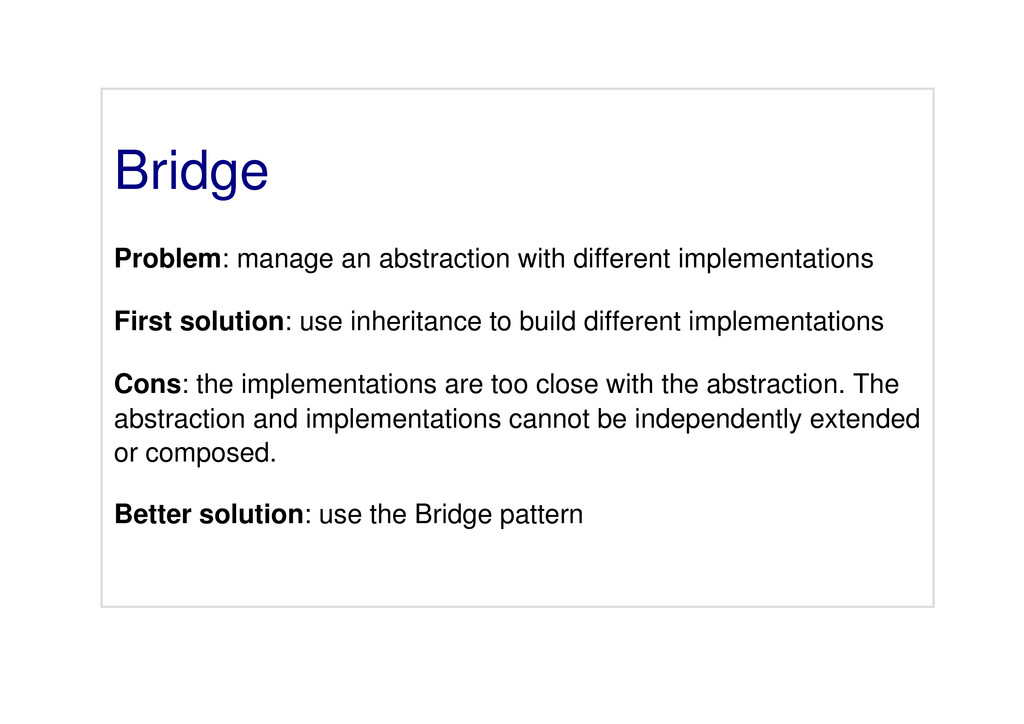 Bridge Problem: manage an abstraction with diff...