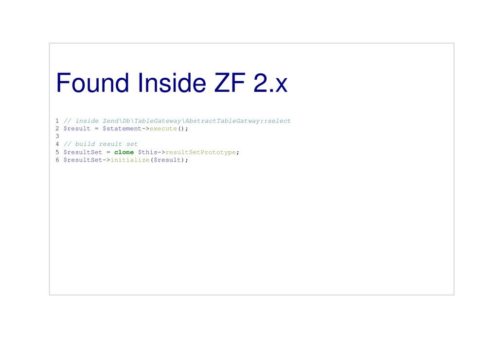 Found Inside ZF 2.x 1 // inside Zend\Db\TableGa...