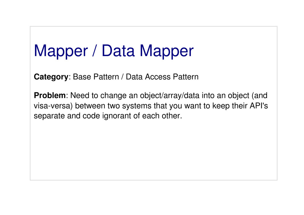 Mapper / Data Mapper Category: Base Pattern / D...