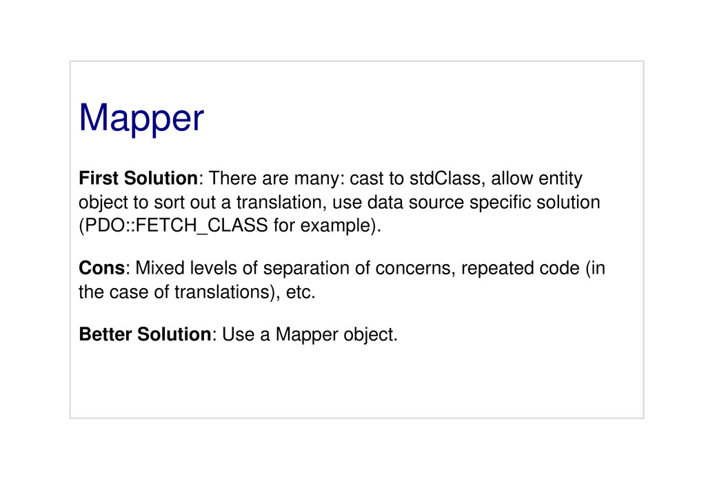 Mapper First Solution: There are many: cast to ...
