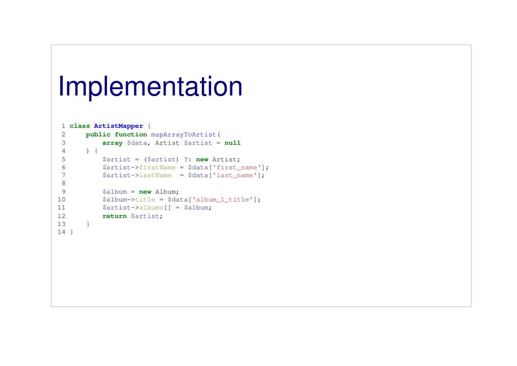 Implementation 1 class ArtistMapper { 2 public ...