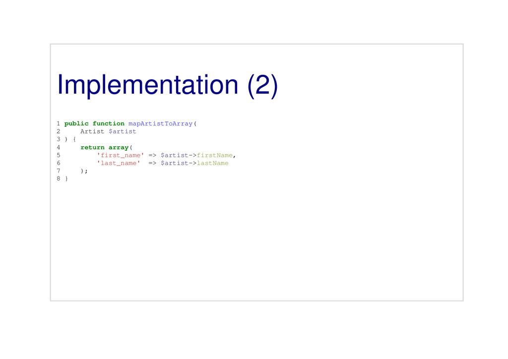 Implementation (2) 1 public function mapArtistT...