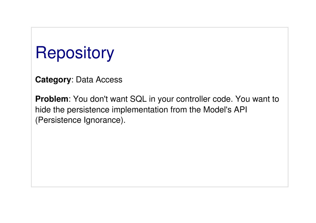 Repository Category: Data Access Problem: You d...