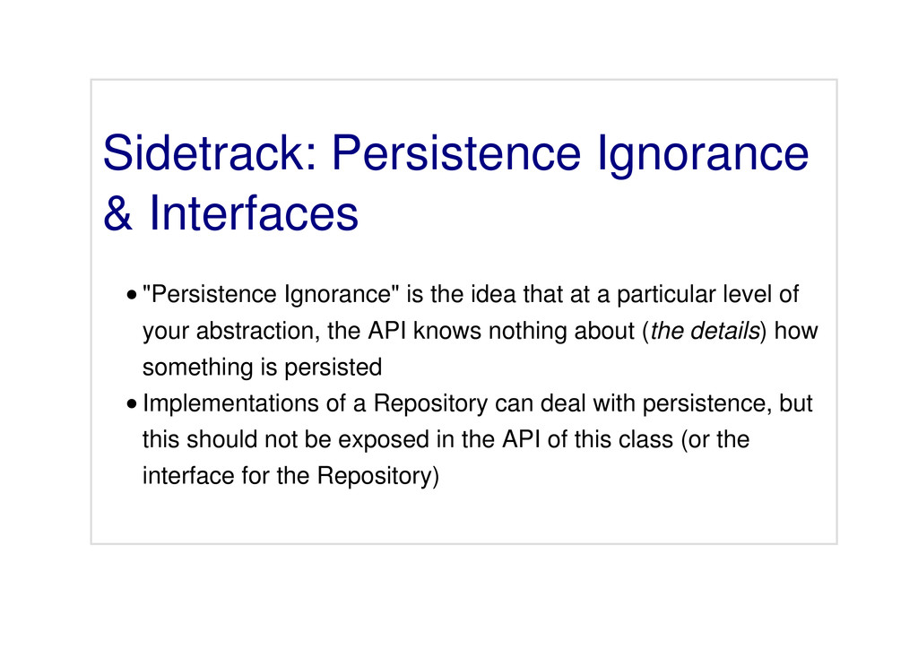 "Sidetrack: Persistence Ignorance & Interfaces ""..."