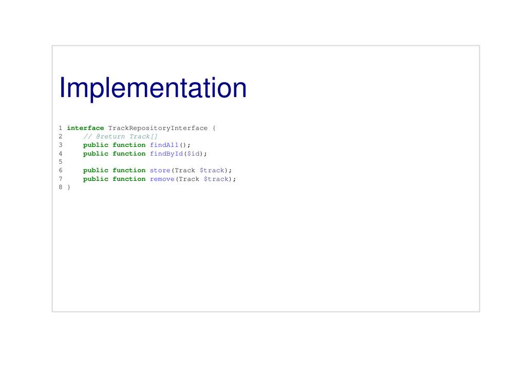 Implementation 1 interface TrackRepositoryInter...