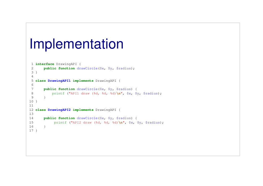 Implementation 1 interface DrawingAPI { 2 publi...