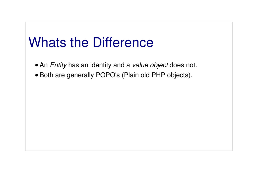 Whats the Difference An Entity has an identity ...