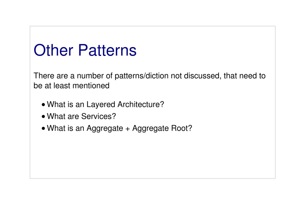 Other Patterns There are a number of patterns/d...