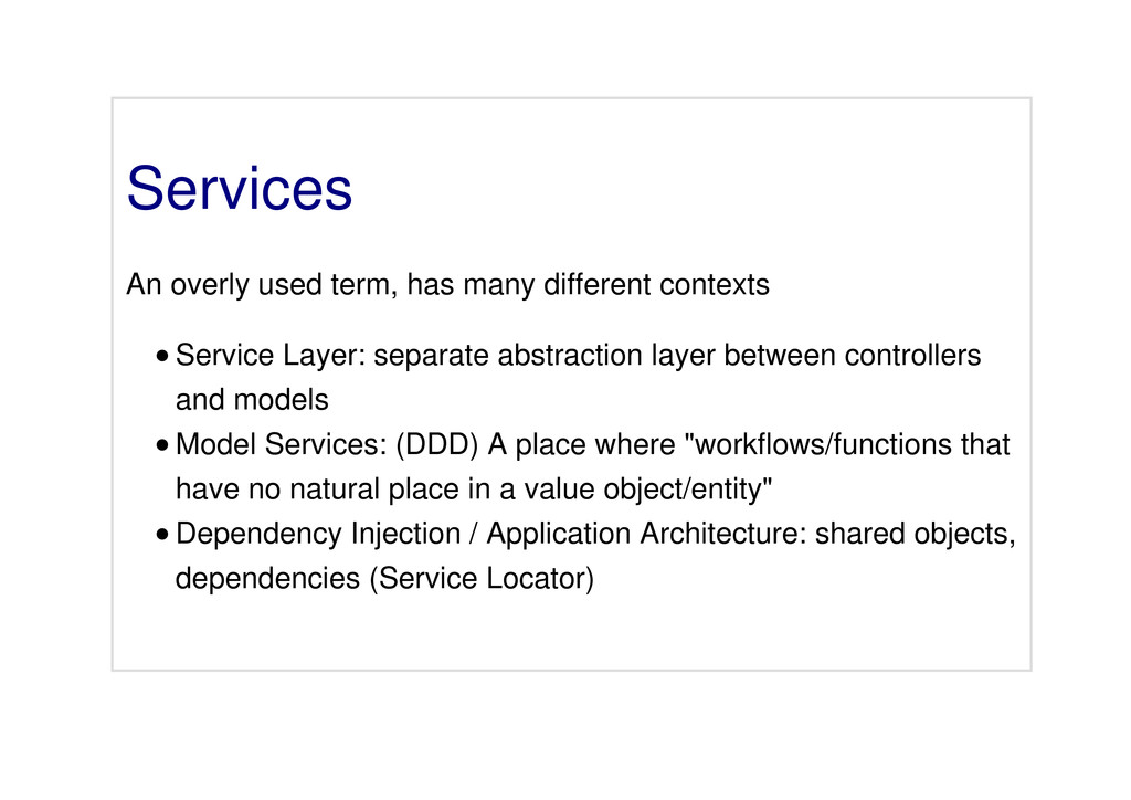 Services An overly used term, has many differen...