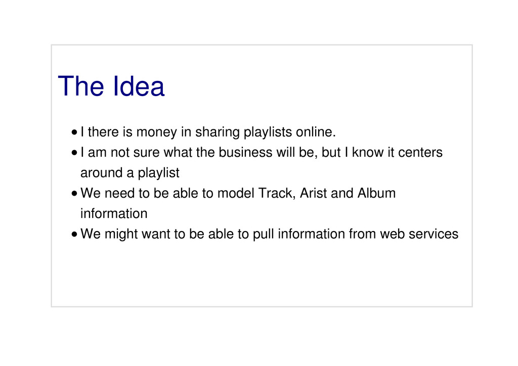 The Idea I there is money in sharing playlists ...