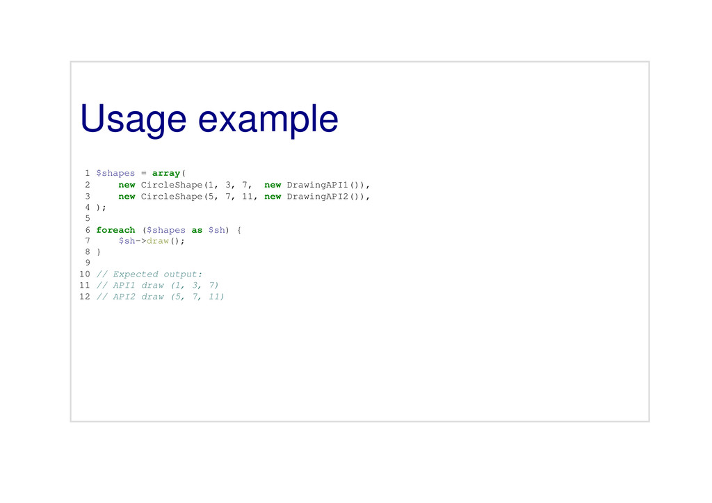 Usage example 1 $shapes = array( 2 new CircleSh...