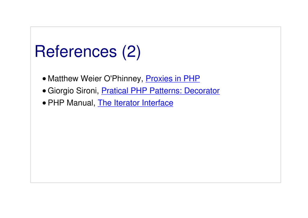 References (2) Matthew Weier O'Phinney, Proxies...