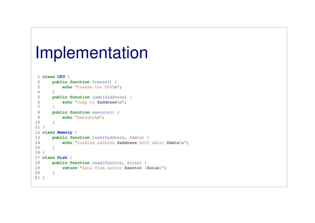 Implementation 1 class CPU { 2 public function ...
