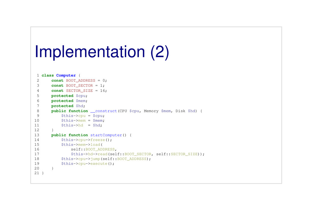 Implementation (2) 1 class Computer { 2 const B...