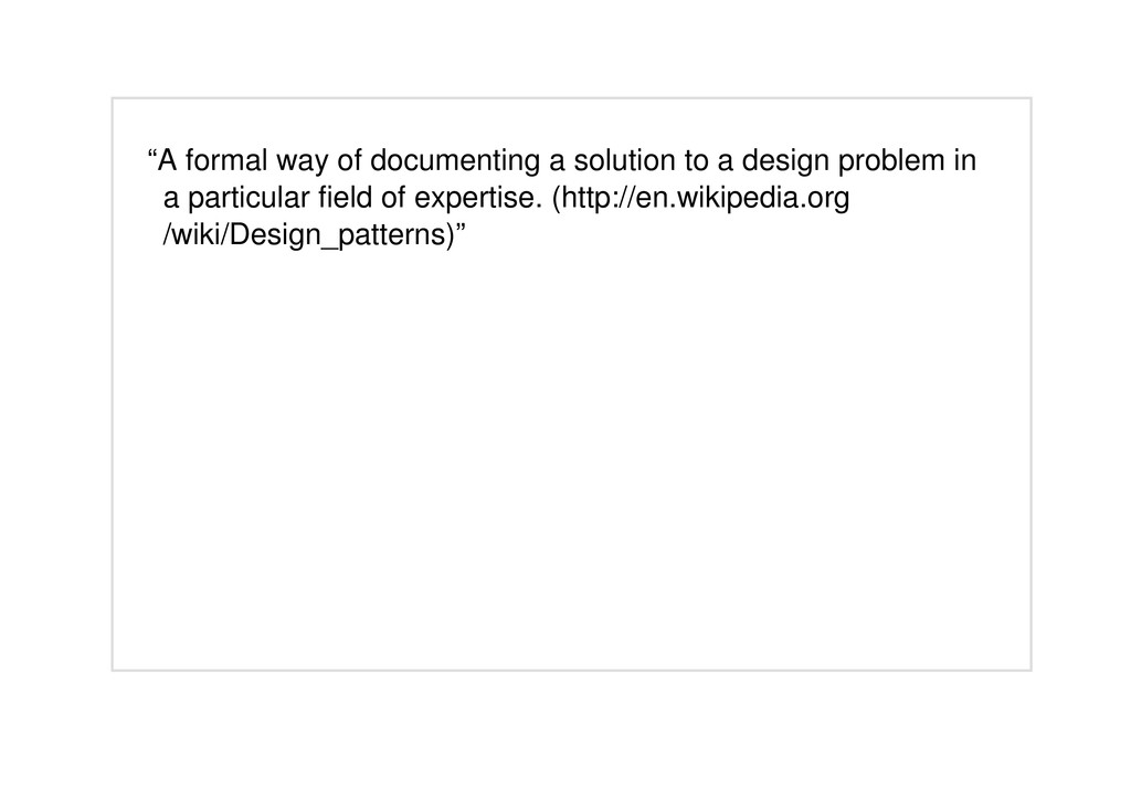 """A formal way of documenting a solution to a de..."