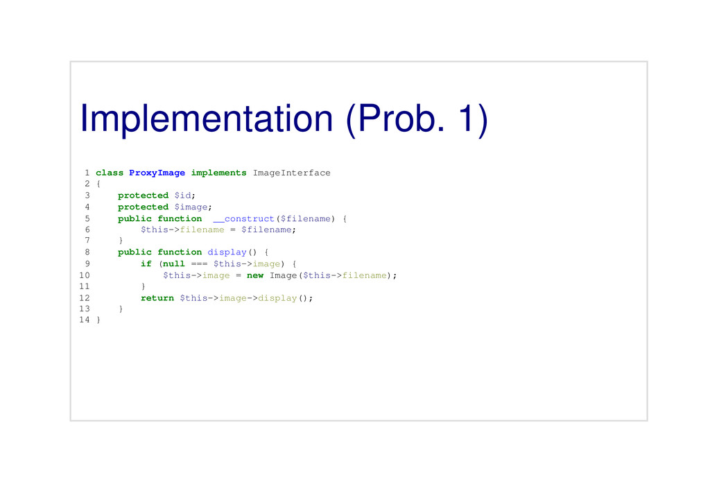Implementation (Prob. 1) 1 class ProxyImage imp...