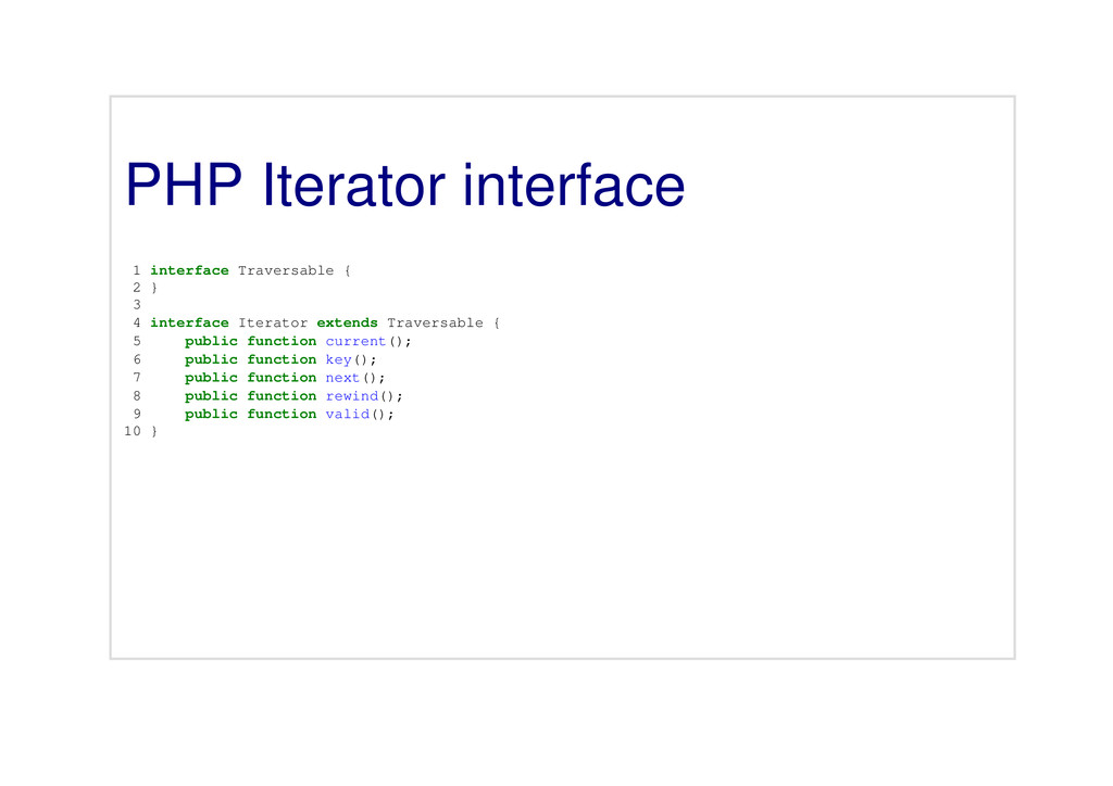 PHP Iterator interface 1 interface Traversable ...
