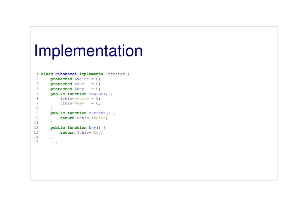 Implementation 1 class Fibonacci implements Ite...