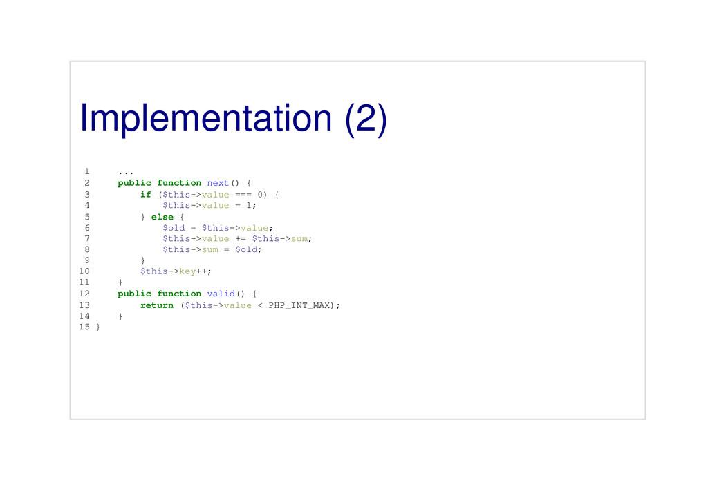 Implementation (2) 1 ... 2 public function next...