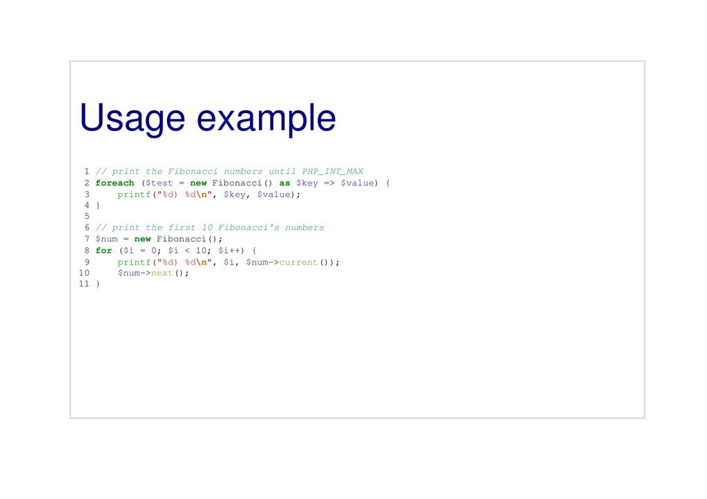 Usage example 1 // print the Fibonacci numbers ...