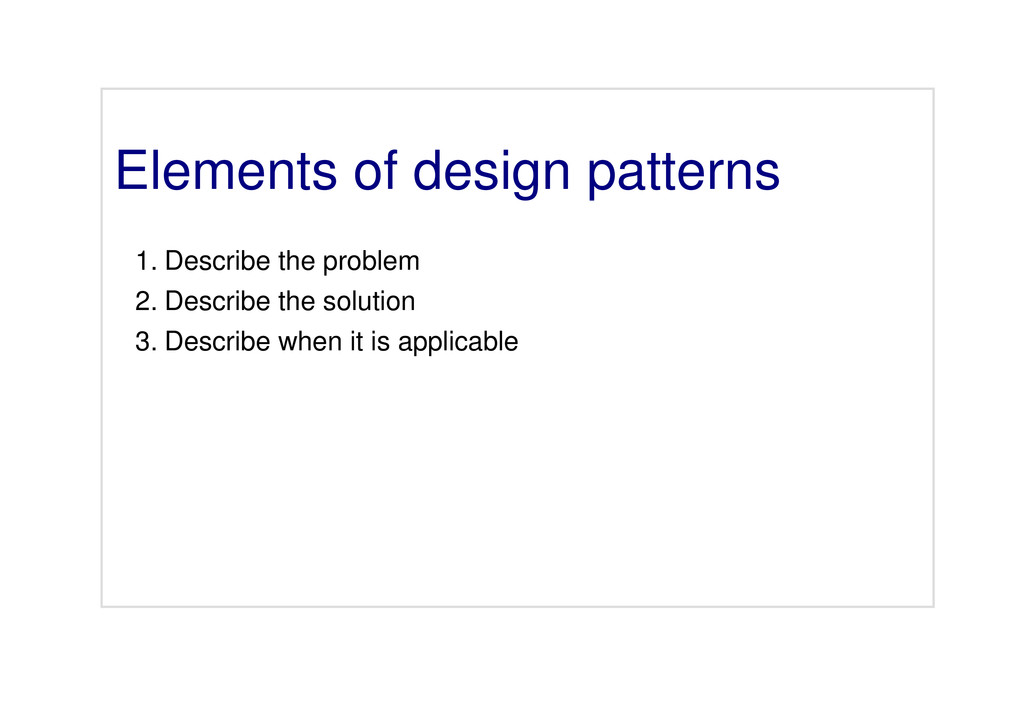 Elements of design patterns Describe the proble...