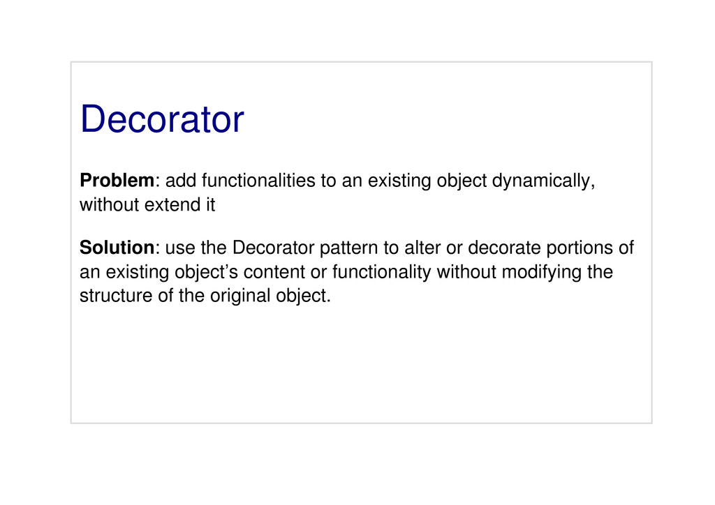 Decorator Problem: add functionalities to an ex...