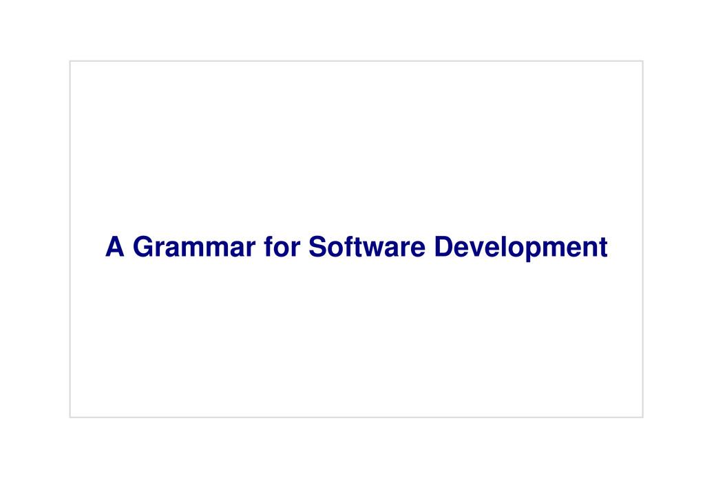 A Grammar for Software Development