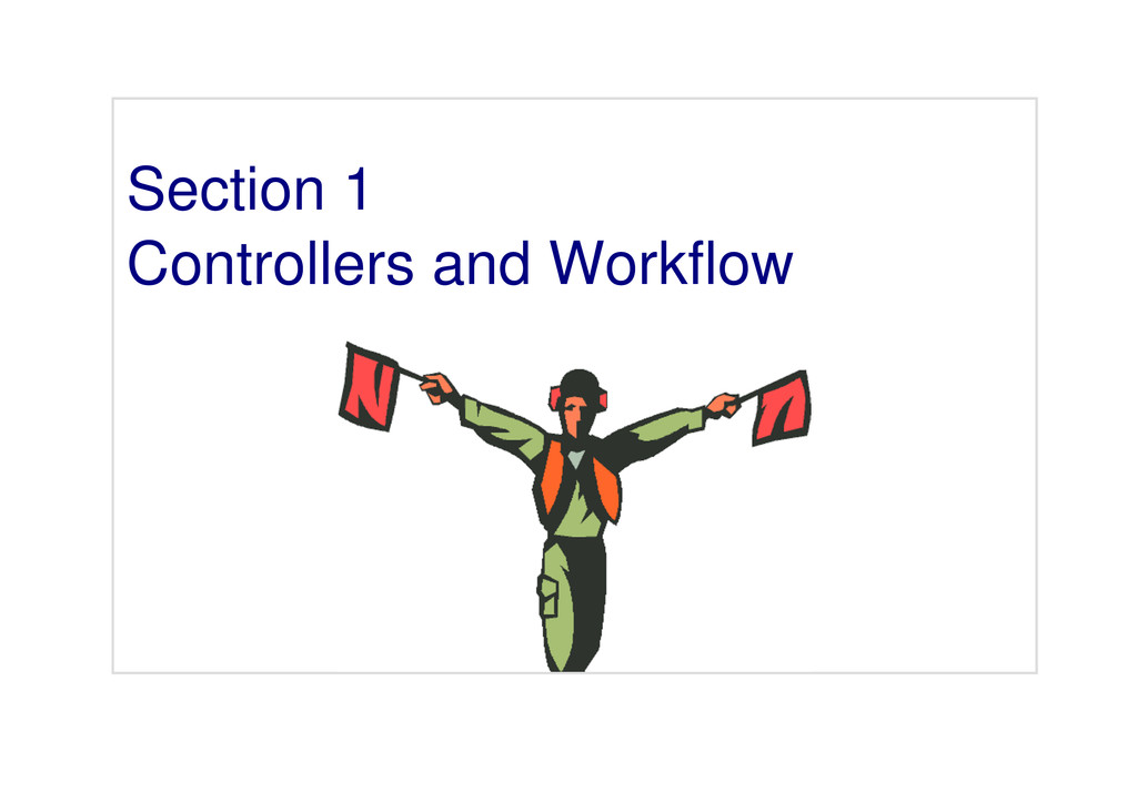Section 1 Controllers and Workflow