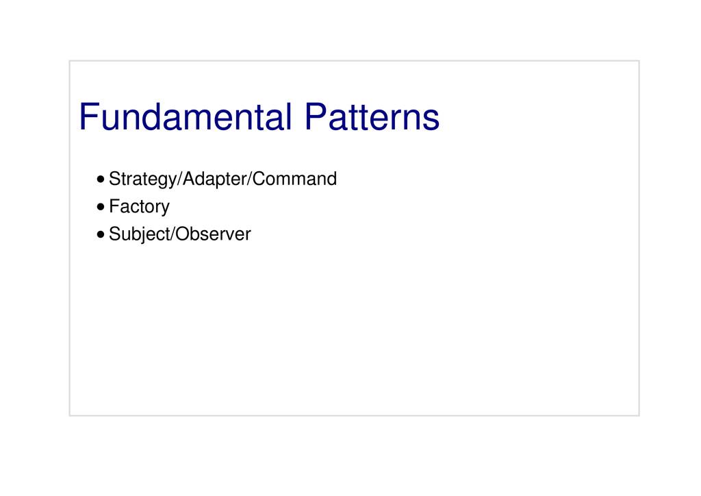 Fundamental Patterns Strategy/Adapter/Command F...