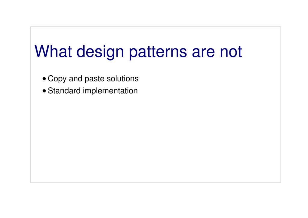 What design patterns are not Copy and paste sol...
