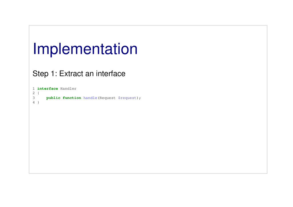 Implementation Step 1: Extract an interface 1 i...
