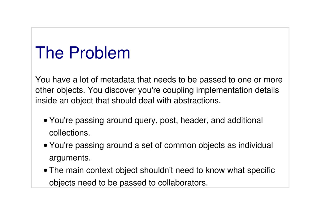 The Problem You have a lot of metadata that nee...