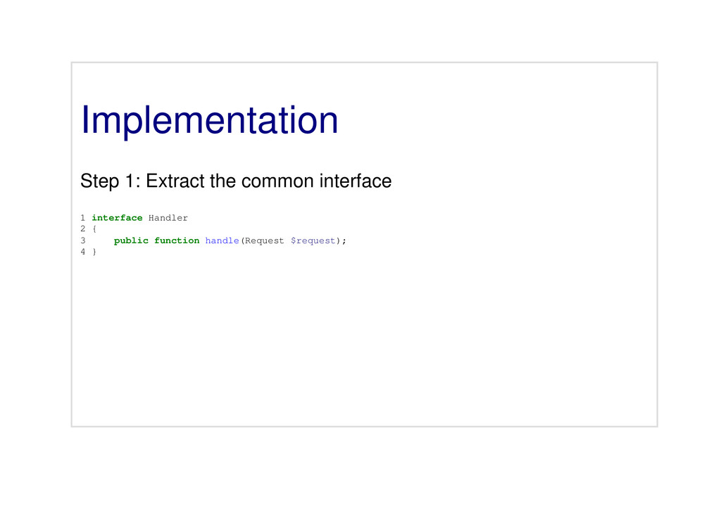 Implementation Step 1: Extract the common inter...