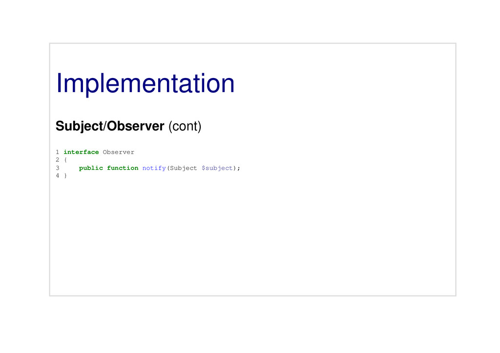 Implementation Subject/Observer (cont) 1 interf...