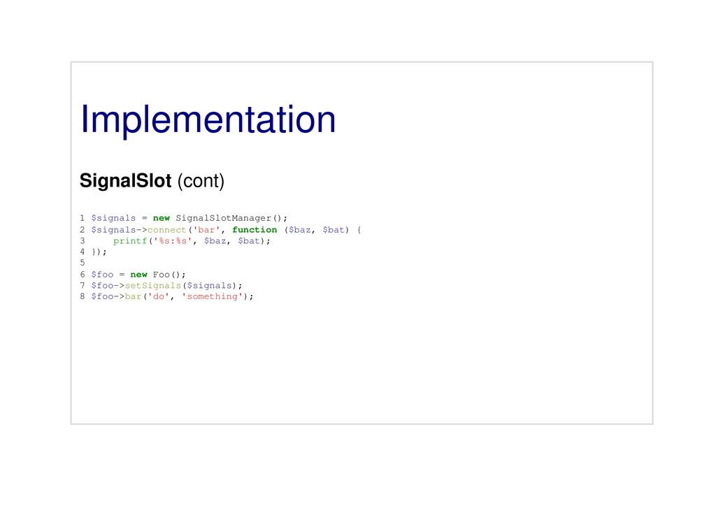 Implementation SignalSlot (cont) 1 $signals = n...