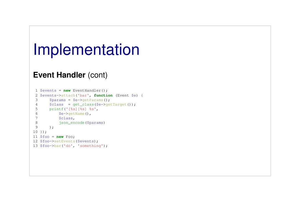 Implementation Event Handler (cont) 1 $events =...