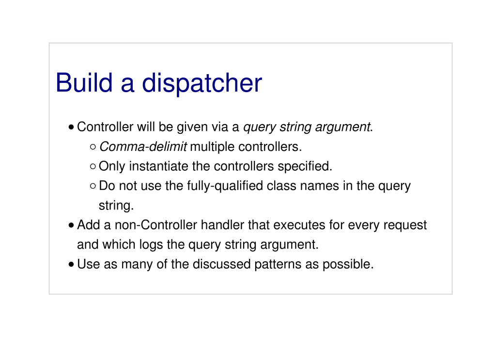 Build a dispatcher Controller will be given via...