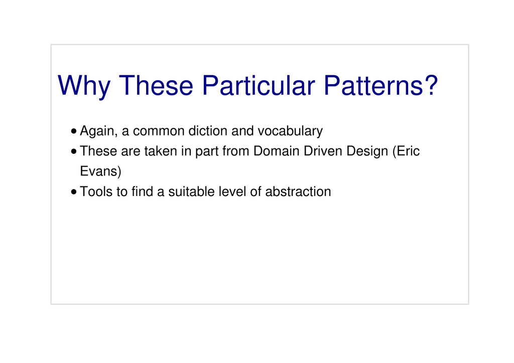 Why These Particular Patterns? Again, a common ...