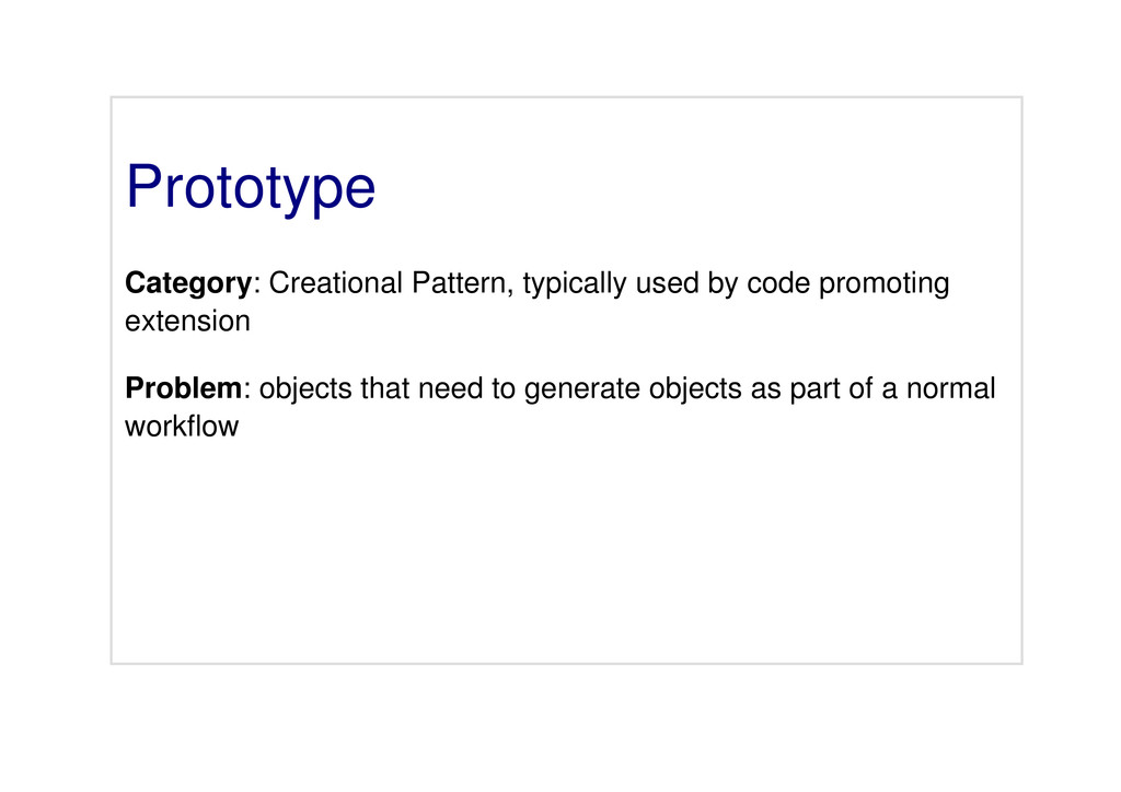 Prototype Category: Creational Pattern, typical...