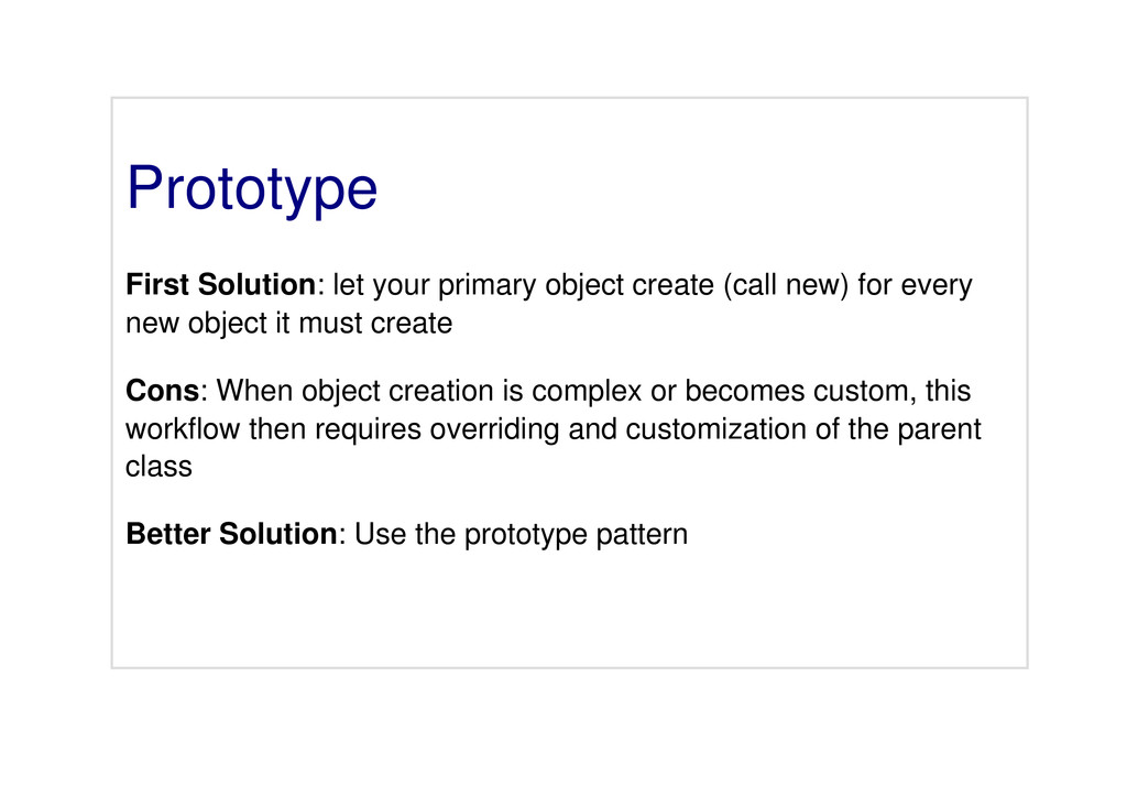 Prototype First Solution: let your primary obje...