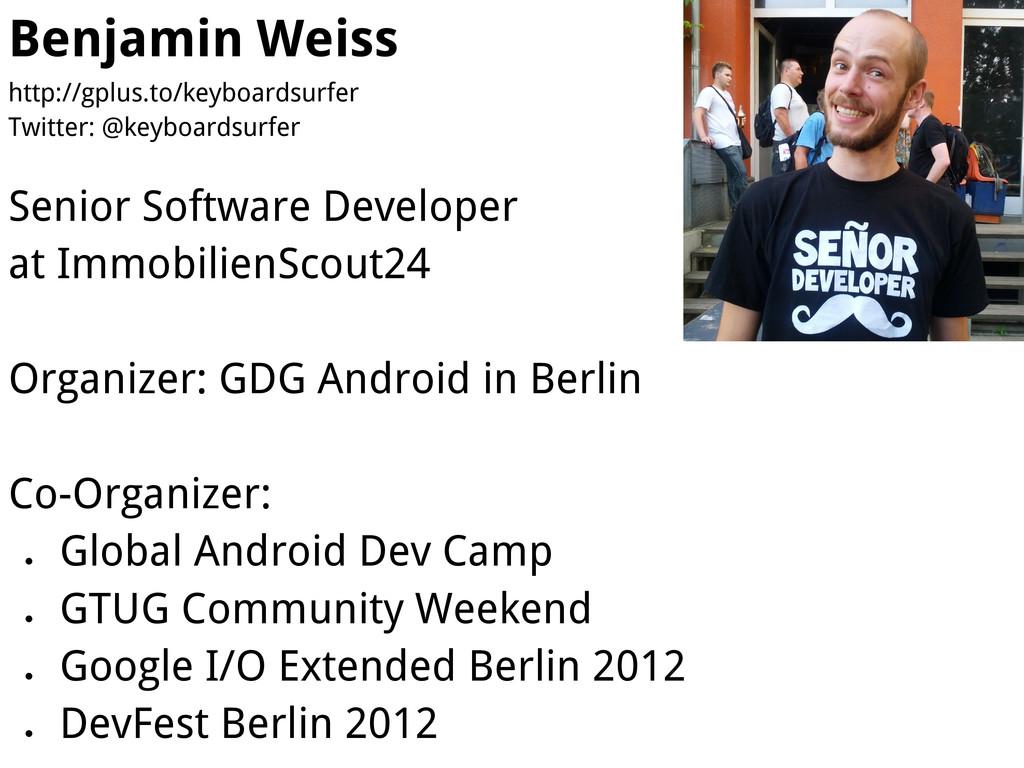 Benjamin Weiss http://gplus.to/keyboardsurfer T...