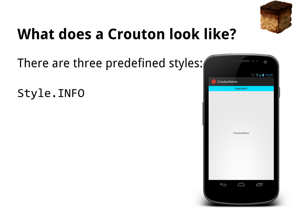 What does a Crouton look like? There are three ...