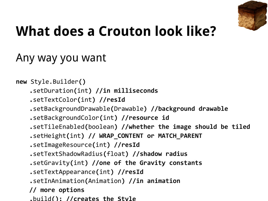 What does a Crouton look like? Any way you want...