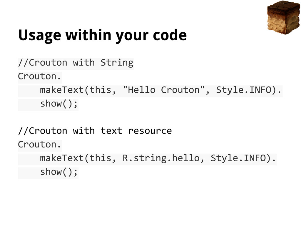 Usage within your code //Crouton with String Cr...