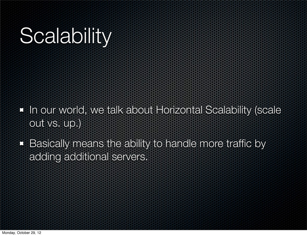 Scalability In our world, we talk about Horizon...