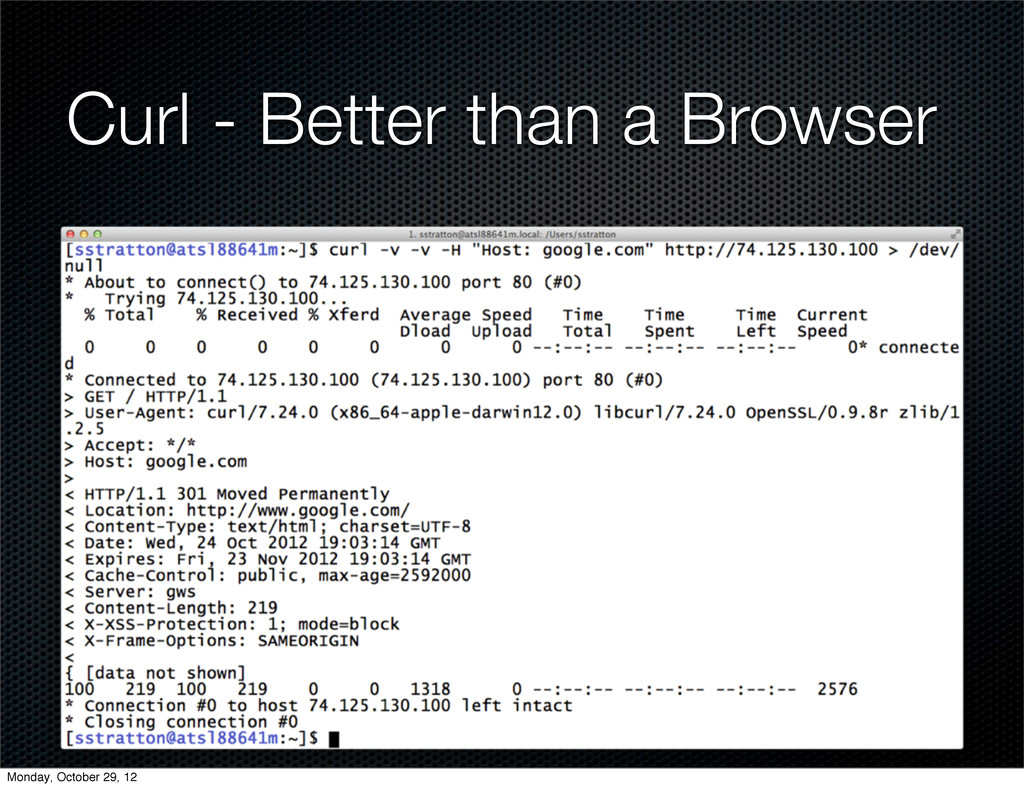 Curl - Better than a Browser Monday, October 29...