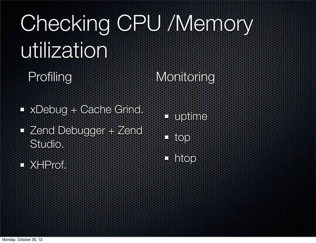 Checking CPU /Memory utilization xDebug + Cache...