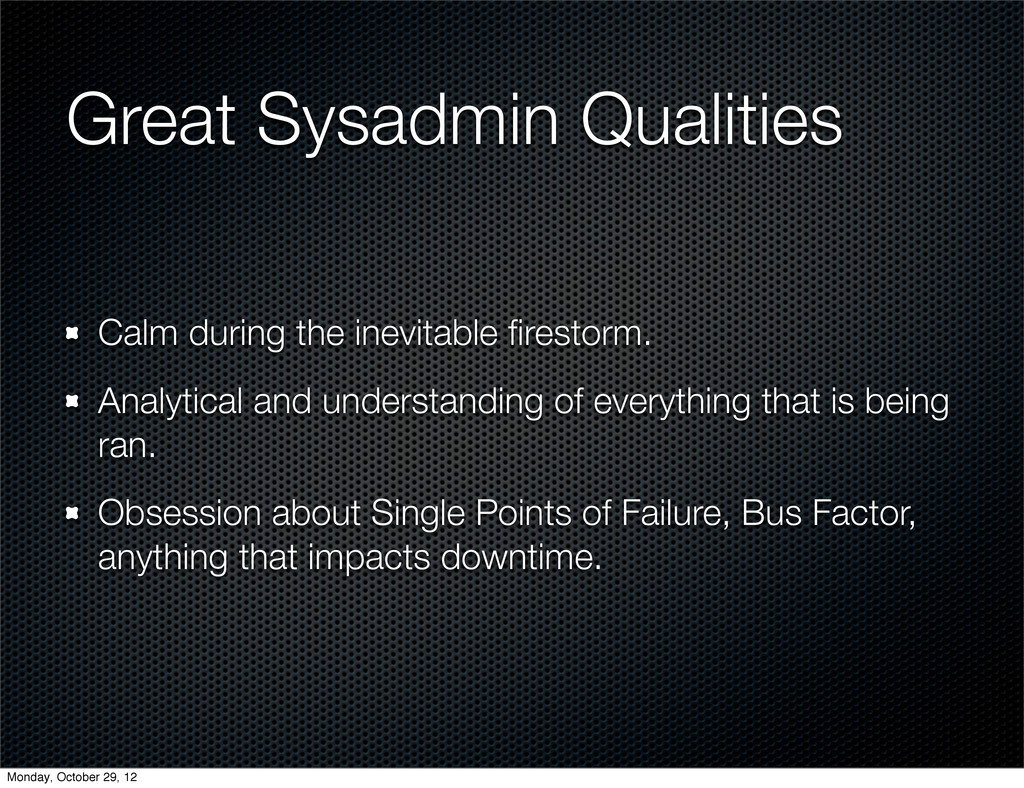 Great Sysadmin Qualities Calm during the inevit...