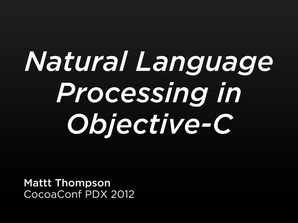 Natural Language Processing in Objective-C Matt...