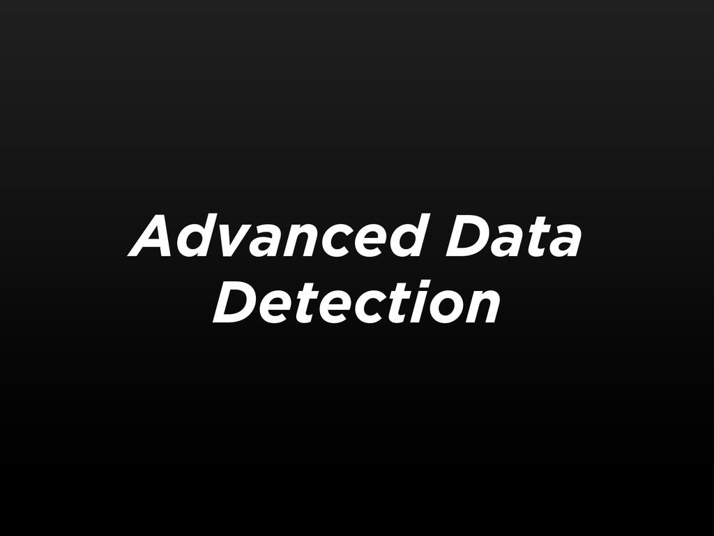Advanced Data Detection